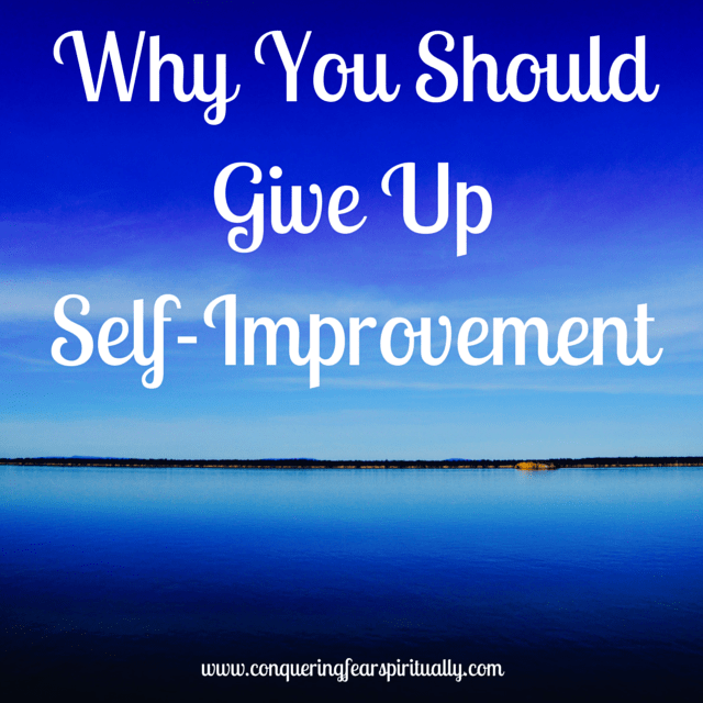 Give Up Self-Improvement