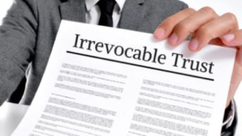 What Exactly is an Irrevocable Trust?