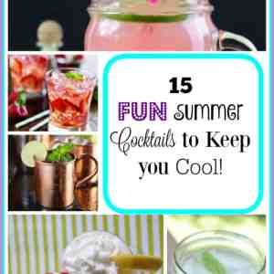15 Fun Summer Cocktails to Keep you Cool!