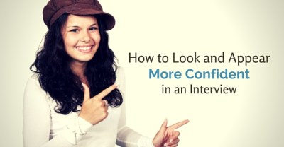 How to Look and Appear more Confident in an Interview? - WiseStep