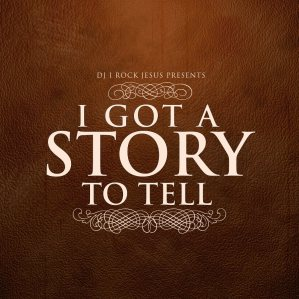 I-Got-A-Story-To-Tell1