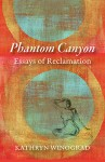 Phantom Canyon: Essays of Reclamation