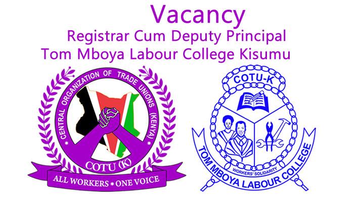 vacancy registrar cum deputy principal tom mboya labour college – kisumu