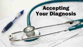 Accepting Your Diagnosis