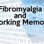 Fibromyalgia and Working Memor