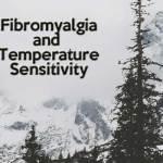 Fibromyalgia and Temperature Sens
