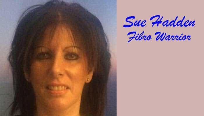 Fibro Warrior – Sue Hadden