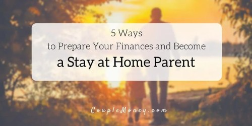Learn how you can manage your finances so you can become a stay at home parent.