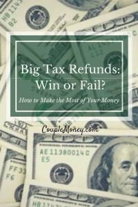 Big Tax Refunds-Win or Fail-