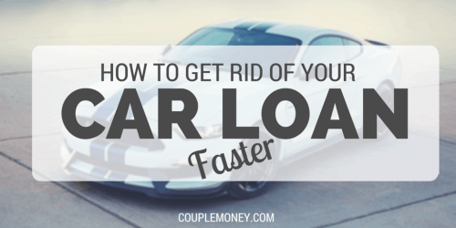 Get rid of Car Loan faster