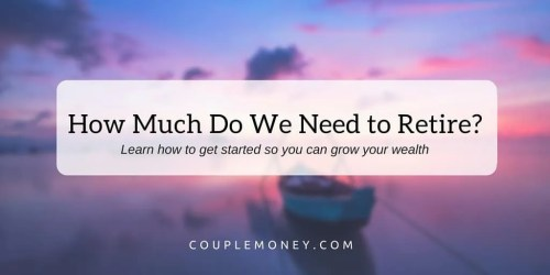 How Much Do We Need to Retire-