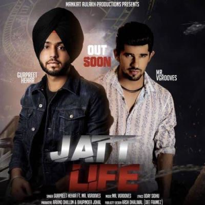 Jatt Life (Gurpreet Hehar) Mp3 Song Download Free - Mr ...