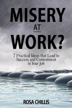 Misery at Work by Rosa Chillis
