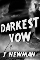 Darkest Vow by J. Newman