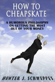 How To Cheapskate by Hunter J. Schweppes