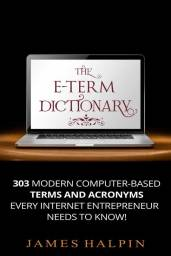 The E-Term Dictionary by James Halpin