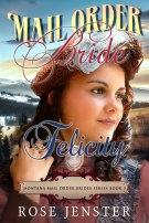 Mail Order Bride Felicity by Rose Jenster
