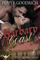 Barbary Coast by Pepper Goodrich