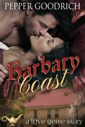 Barbary Coast by Pepper Goodrich