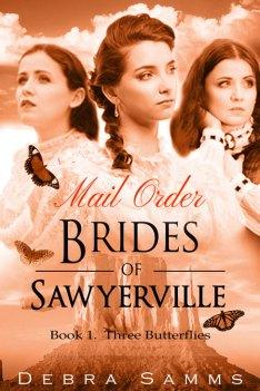 Mail Order Brides of Sawyerville (Book 1) by Debra Samms