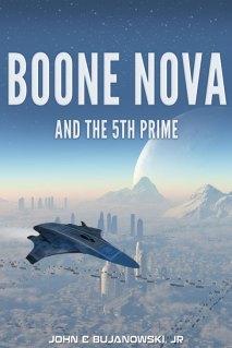 Boone Nova and the 5th Prime by John E. Bujanowski, Jr.