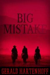 Big Mistake by Gerald Hartenhoff