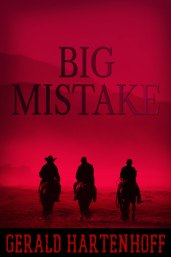 Big Mistake by Gerald Hartenhoff