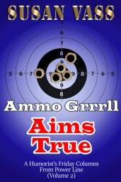 Ammo Grrrlll Aims True by Susan Vass
