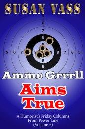 Ammo Grrrlll Aims True by Susan Vass
