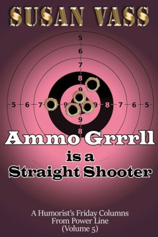 Ammo Grrrll is a Straight Shooter by Susan Vass