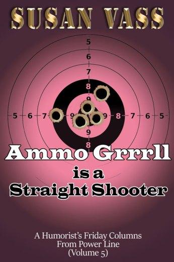 Ammo Grrrll is a Straight Shooter by Susan Vass