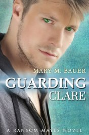 Guarding Clare by Mary M. Bauer