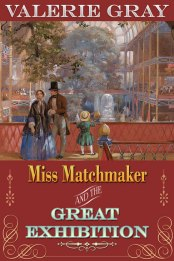 Miss Matchmaker and the Great Exhibition by Valerie Gray