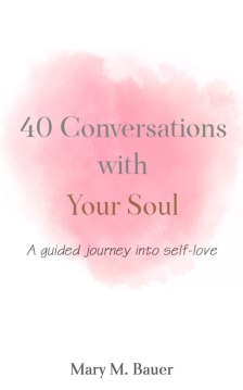 40 Conversations With Your Soul by Mary M. Bauer