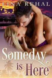 Someday is Here by Lina Rehal