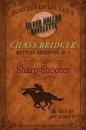 Sharp Shooter (Chass Bridger #1) by Amy Stinnett