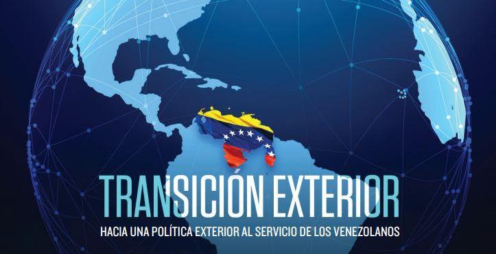 Transición Exterior: Hacia una Política Exterior al Servicio de los Venezolanos