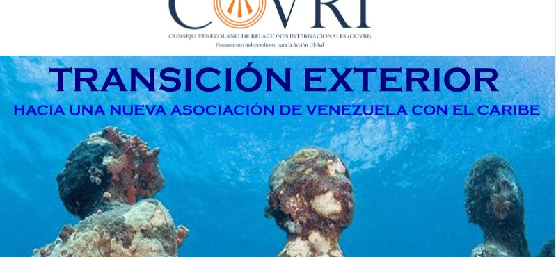 """""""TRANSICIÓN EXTERIOR:HACIA UNA NUEVA ASOCIACIÓN DE VENEZUELA CON EL CARIBE"""""""