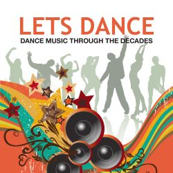 Let's Dance: Dance Music Through the Decades - Various Artists | Songs, Reviews, Credits | AllMusic