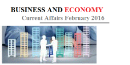 Business and Economy Current Affairs February 2016
