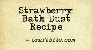 Strawberry bath dust recipe