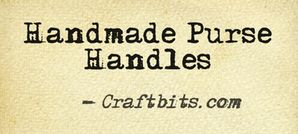 Hand-Made Purse Handles