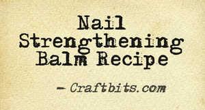 Nail Strengthening Balm Recipe