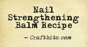 Nail Strengthening Balm Recipe