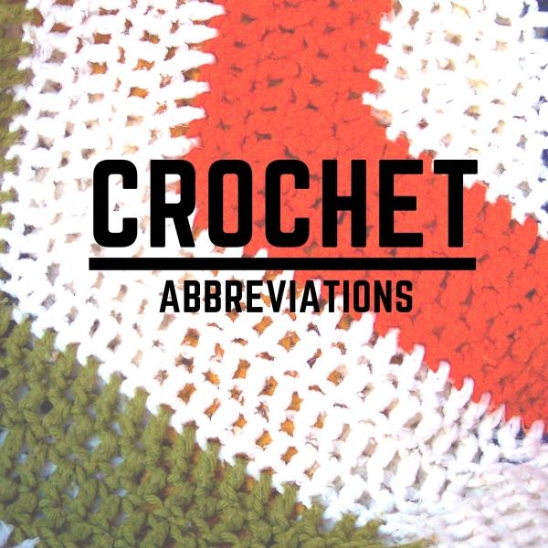 Crochet Abbreviations