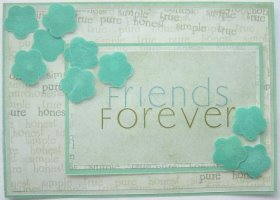 Friends Forever Honest Pure Card