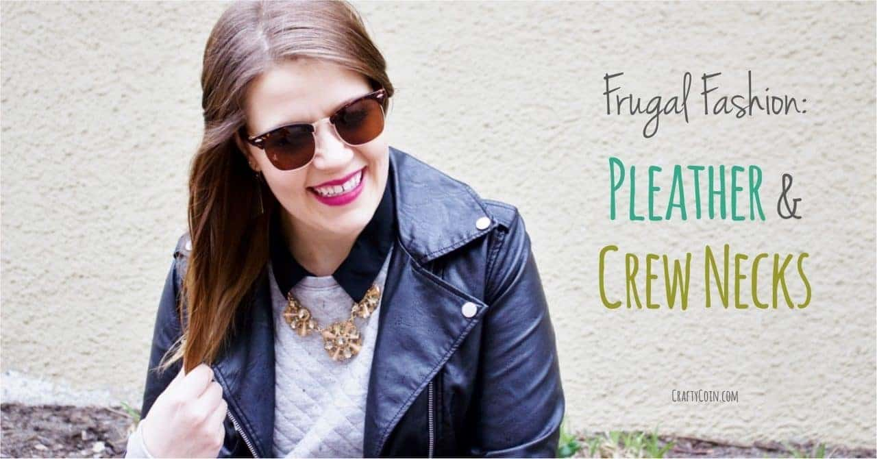 Looking good doesn't have to cost a fortune! Here's how I pair pleather with a crew neck. Check out my latest frugal fashion!