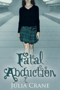 Fatal Abduction by Julia Crane  (Book 3 – IFICS Series) #bookcoverreveal