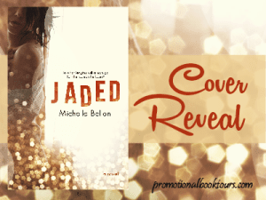 Jaded by Michelle Bellon Cover Reveal!