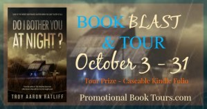 Do I Bother You At Night by Troy Aaron Ratliff Anniversary Celebration! @TARatliff #giveaway